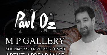 Paul Oz Exhibition/ Artist Appearance November 23rd 2019 1-3pm